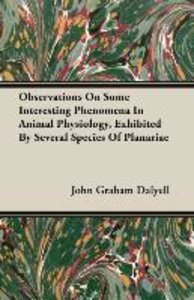 Observations On Some Interesting Phenomena In Animal Physiology,