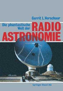 Die phantastische Welt der Radioastronomie