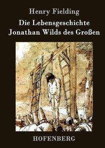 Die Lebensgeschichte Jonathan Wilds des Großen