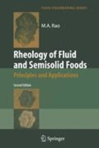 Rheology of Fluid and Semisolid Foods: Principles and Applicatio