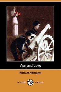 War and Love (Dodo Press)