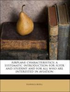 Airplane characteristics; a systematic introduction for flyer an