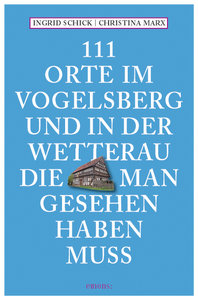 111 Orte am Vogelsberg und in der Wetterau, die man gesehen habe