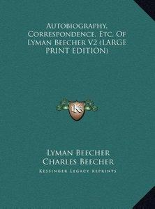 Autobiography, Correspondence, Etc. Of Lyman Beecher V2 (LARGE P