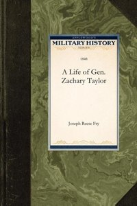 A Life of Gen. Zachary Taylor