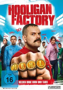 The Hooligan Factory-Helden ohne Hirn und Tadel