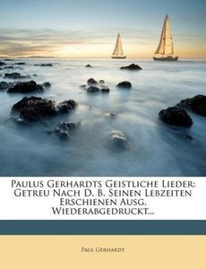 Paulus Gerhardts geistliche Lieder.