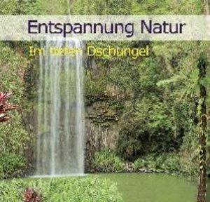 Entspannung Natur - Im tiefen Dschungel