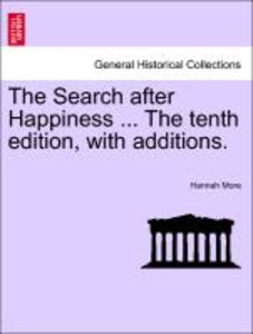 The Search after Happiness ... The tenth edition, with additions