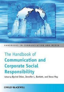 The Handbook of Communication and Corporate Social Responsibilit