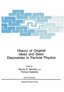 History of Original Ideas and Basic Discoveries in Particle Phys