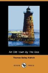 An Old Town by the Sea (Dodo Press)