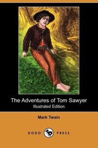 The Adventures of Tom Sawyer (Illustrated Edition) (Dodo Press)