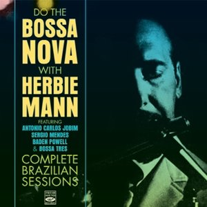 Do The Bossa Nova-Complete Brazilian Sessions