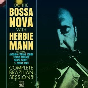 Do The Bossa Nova-Complete Brazilian Sessions