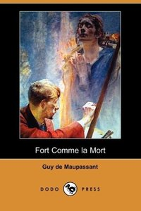 Fort Comme La Mort (Dodo Press)