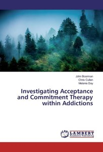 Investigating Acceptance and Commitment Therapy within Addiction