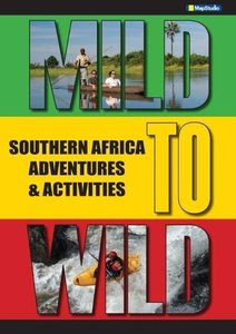 Southern Africa MILD to WILD: Adventures & Activities