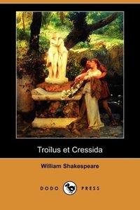 Troilus Et Cressida (Dodo Press)