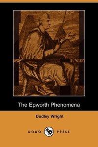 The Epworth Phenomena (Dodo Press)