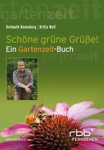 Schöne grüne Grüße. Ein Gartenzeit-Buch