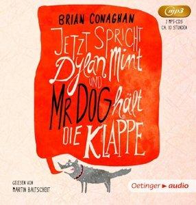 Jetzt spricht Dylan Mint, und Mr. Dog hält die Klappe (2 mp3 CD)