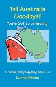 Tell Australia Goodbye? You've Got to Be Kidding!