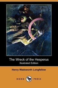 The Wreck of the Hesperus (Illustrated Edition) (Dodo Press)