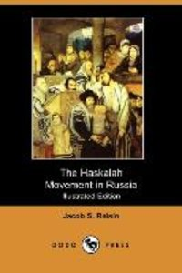 The Haskalah Movement in Russia (Illustrated Edition) (Dodo Pres