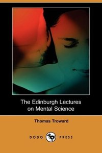 The Edinburgh Lectures on Mental Science (Dodo Press)