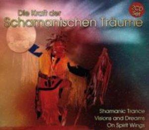 Die Kraft der Schamanischen Träume