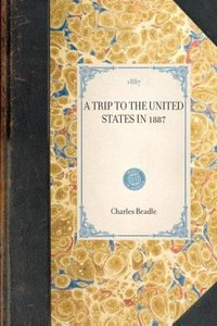 A TRIP TO THE UNITED STATES IN 1887~