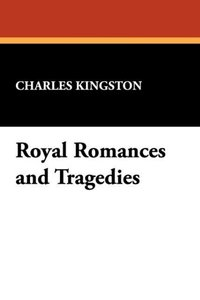 Royal Romances and Tragedies
