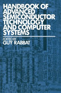 Handbook of Advanced Semiconductor Technology and Computer Syste
