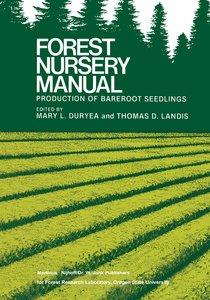 Forest Nursery Manual: Production of Bareroot Seedlings