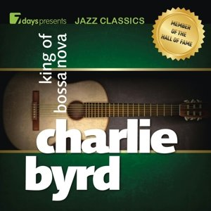 7days presents Jazz Classics: Charlie Byrd-King