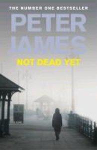 James, P: Not Dead Yet