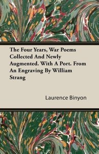 The Four Years, War Poems Collected and Newly Augmented. with a