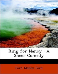Ring for Nancy : A Sheer Comedy