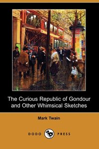 The Curious Republic of Gondour and Other Whimsical Sketches (Do