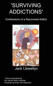 Surviving Addictions: Confessions of a Recovered Addict