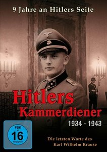 Hitlers Kammerdiener 1934-1943-Die letzten Worte