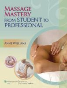 Massage Mastery (LWW Massage Therapy and Bodywork Educational Se