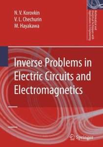 Inverse Problems in Electric Circuits and Electromagnetics