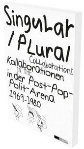 Singular Plural. Kollborationen in der Post-Pop-Polit-Arena