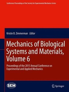 Mechanics of Biological Systems and Materials, Volume 6