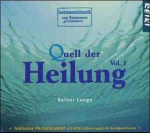 Quell der Heilung. Vol.1, 1 Audio-CD