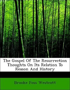 The Gospel Of The Resurrection Thoughts On Its Relation To Reaso
