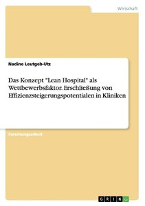 """Das Konzept """"Lean Hospital"""" als Wettbewerbsfaktor. Erschließung"""