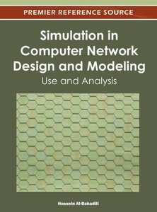 Simulation in Computer Network Design and Modeling: Use and Anal